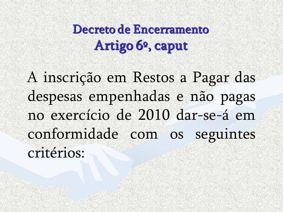 Decreto de Encerramento Artigo 6º, caput