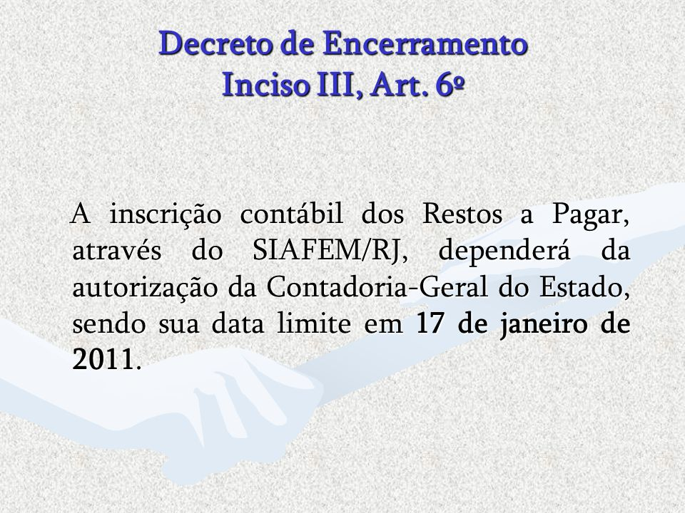 Decreto de Encerramento Inciso III, Art. 6º