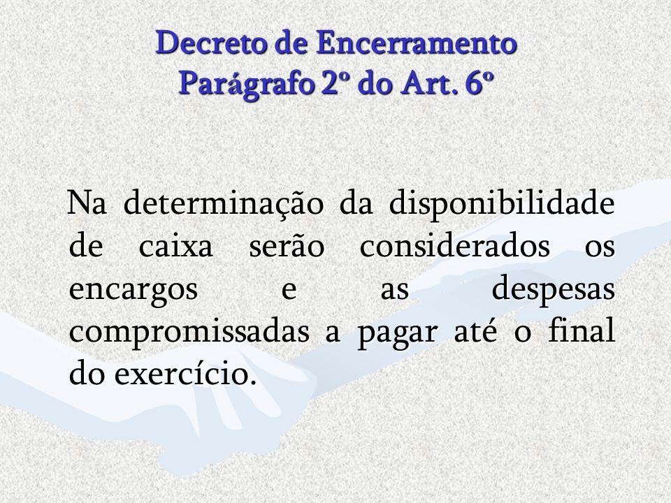 Decreto de Encerramento Parágrafo 2º do Art. 6º