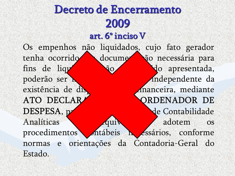 Decreto de Encerramento 2009 art. 6° inciso V