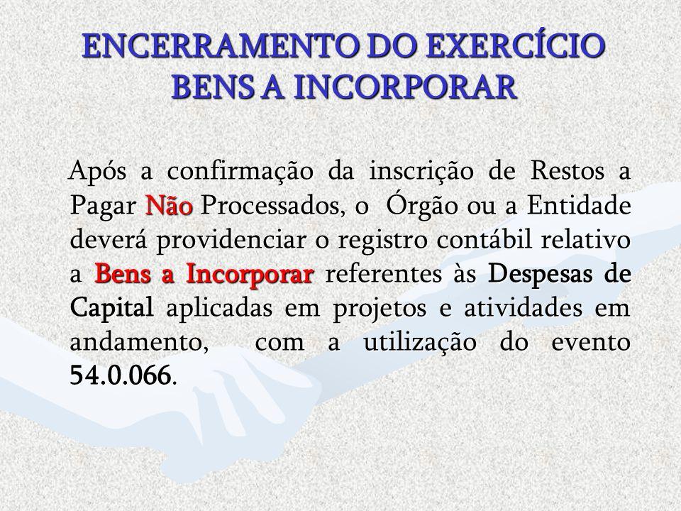 ENCERRAMENTO DO EXERCÍCIO BENS A INCORPORAR