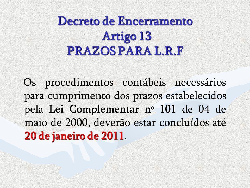 Decreto de Encerramento Artigo 13 PRAZOS PARA L.R.F