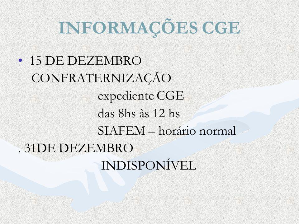 INFORMAÇÕES CGE 15 DE DEZEMBRO CONFRATERNIZAÇÃO expediente CGE