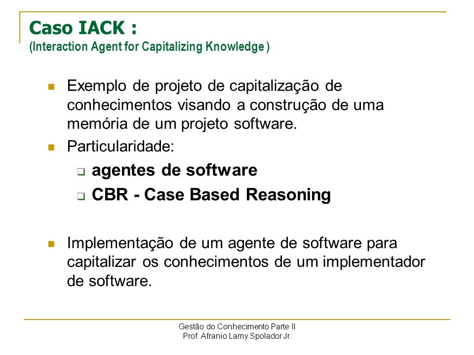 Caso IACK : (Interaction Agent for Capitalizing Knowledge )