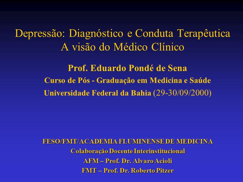 Depressão: Diagnóstico e Conduta Terapêutica A visão do Médico Clínico