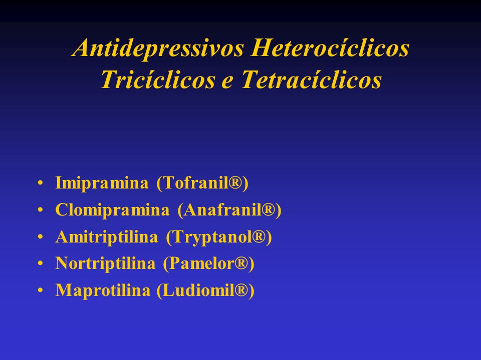 Antidepressivos Heterocíclicos Tricíclicos e Tetracíclicos