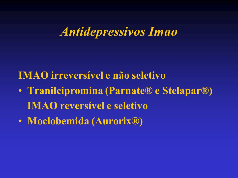 Antidepressivos Imao IMAO irreversível e não seletivo