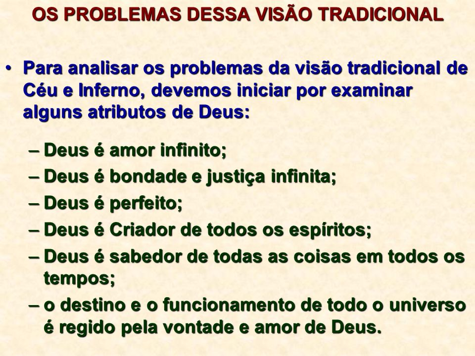 OS PROBLEMAS DESSA VISÃO TRADICIONAL