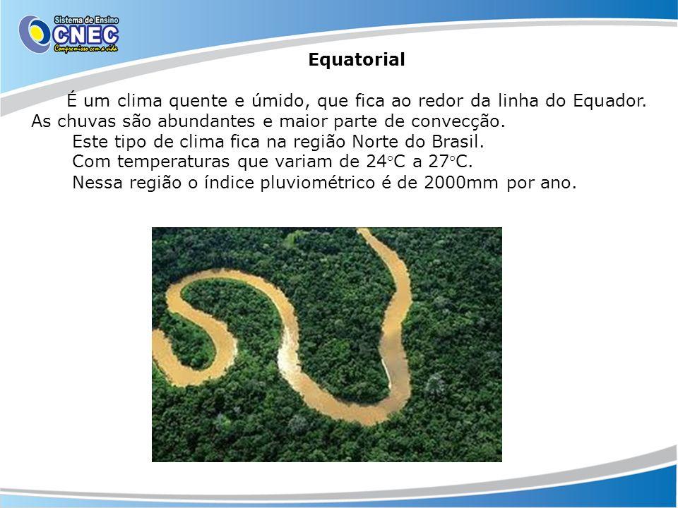 Equatorial É um clima quente e úmido, que fica ao redor da linha do Equador. As chuvas são abundantes e maior parte de convecção.