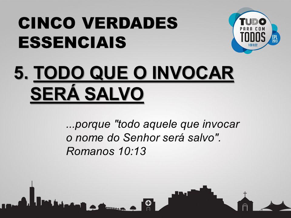 5. TODO QUE O INVOCAR SERÁ SALVO