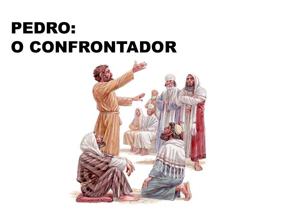 PEDRO: O CONFRONTADOR