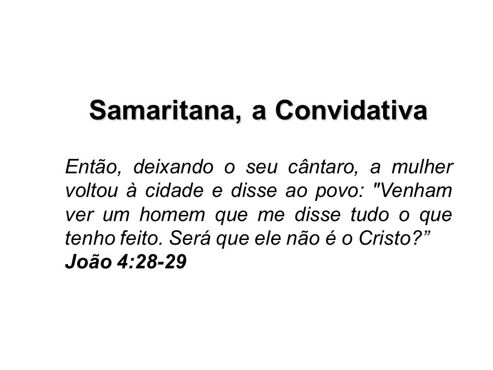 Samaritana, a Convidativa