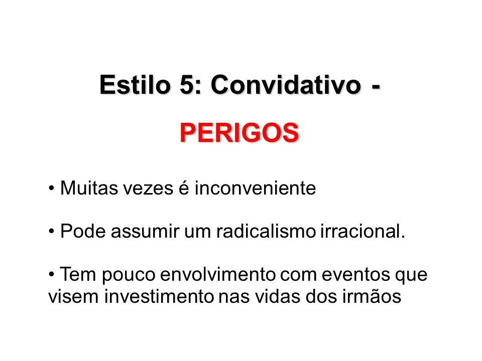 Estilo 5: Convidativo - PERIGOS