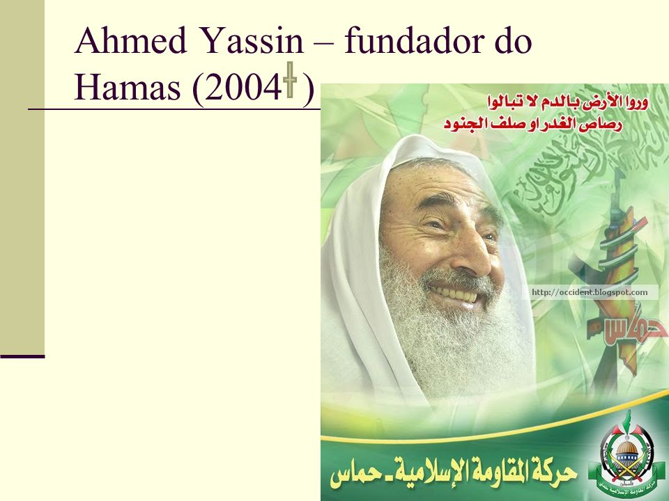 Ahmed Yassin – fundador do Hamas (2004 )