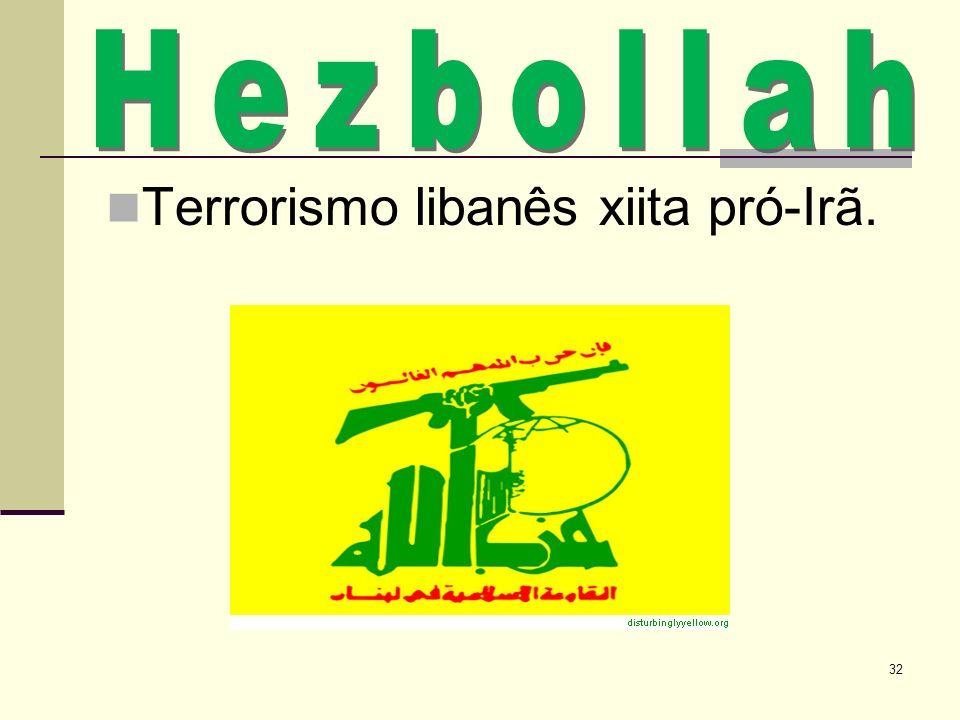 Terrorismo libanês xiita pró-Irã.