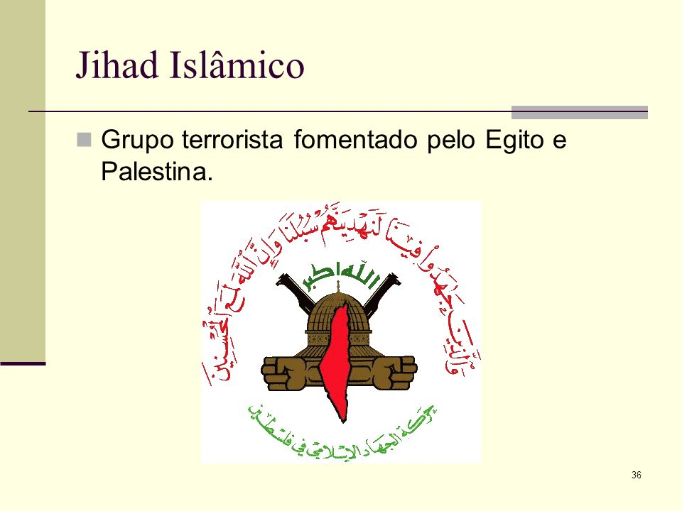 Jihad Islâmico Grupo terrorista fomentado pelo Egito e Palestina.