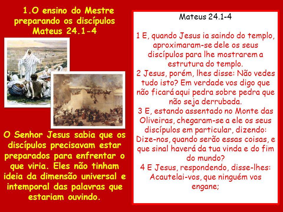1.O ensino do Mestre preparando os discípulos