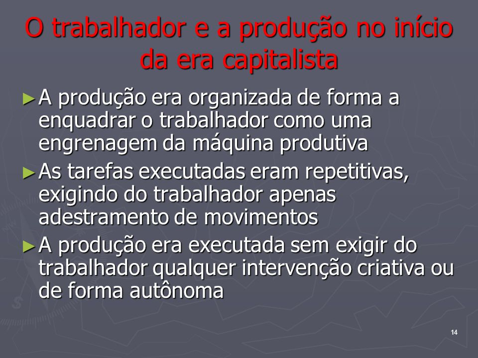 O trabalhador e a produção no início da era capitalista