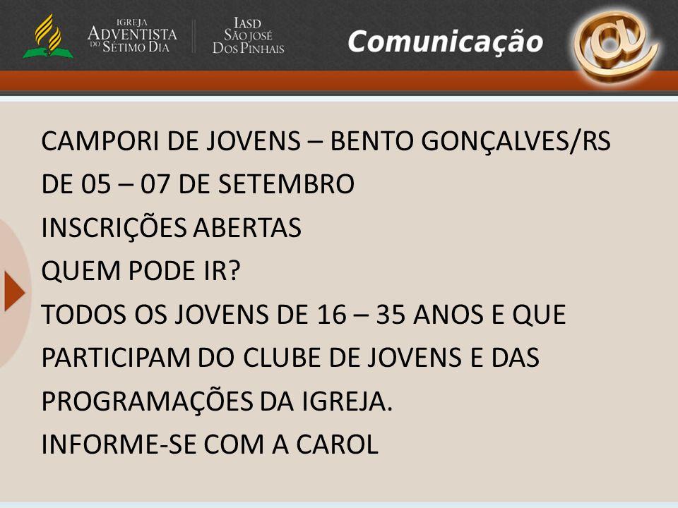 CAMPORI DE JOVENS – BENTO GONÇALVES/RS DE 05 – 07 DE SETEMBRO INSCRIÇÕES ABERTAS QUEM PODE IR.