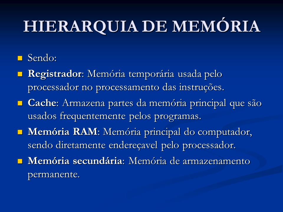 HIERARQUIA DE MEMÓRIA Sendo: