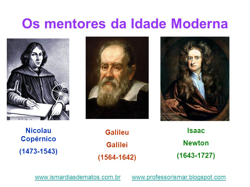 Os mentores da Idade Moderna