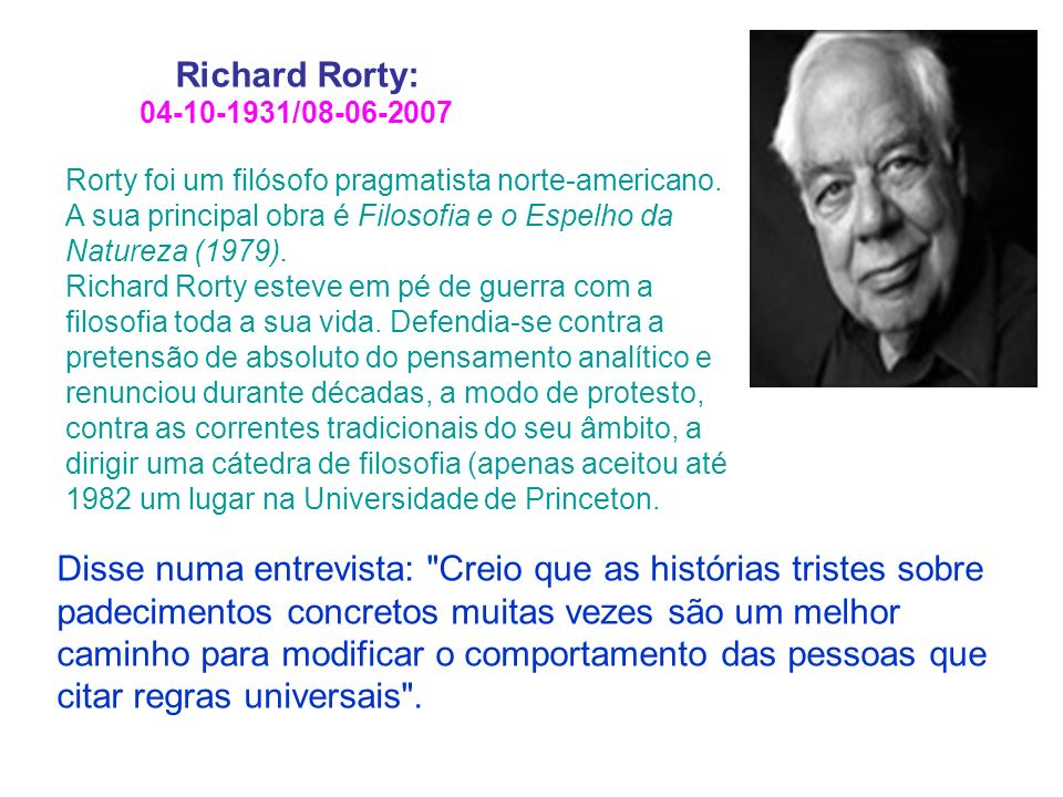 Richard Rorty: 04-10-1931/08-06-2007.