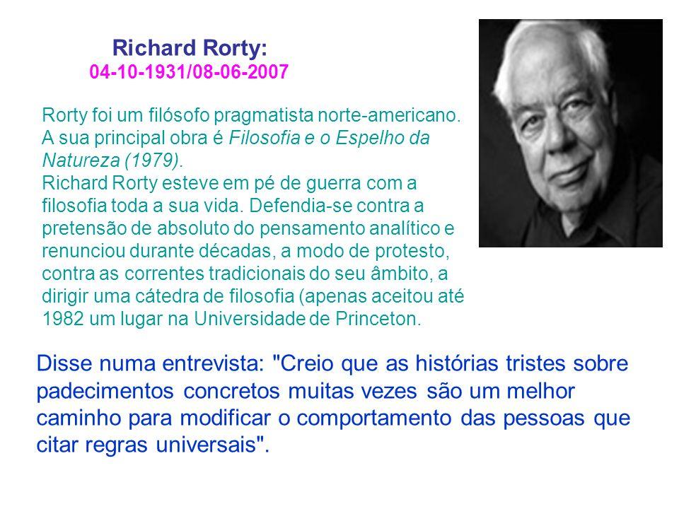 Richard Rorty:04-10-1931/08-06-2007.