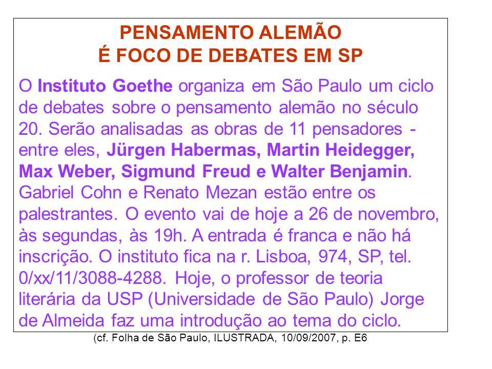 (cf. Folha de São Paulo, ILUSTRADA, 10/09/2007, p. E6