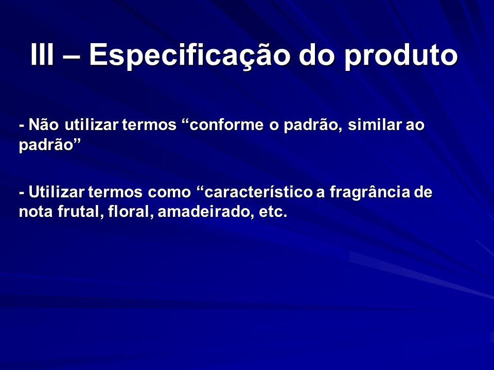 III – Especificação do produto