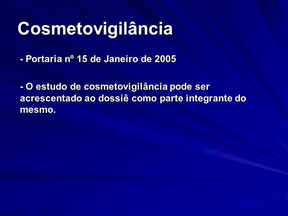 Cosmetovigilância - Portaria nº 15 de Janeiro de 2005