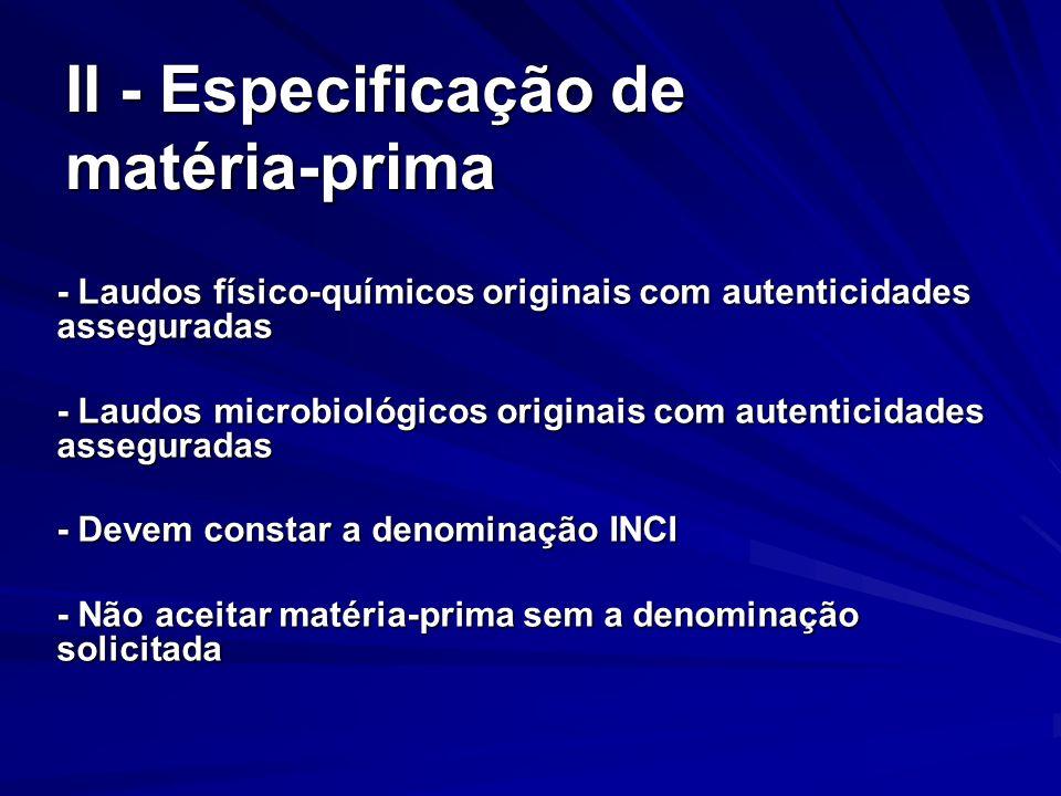 II - Especificação de matéria-prima