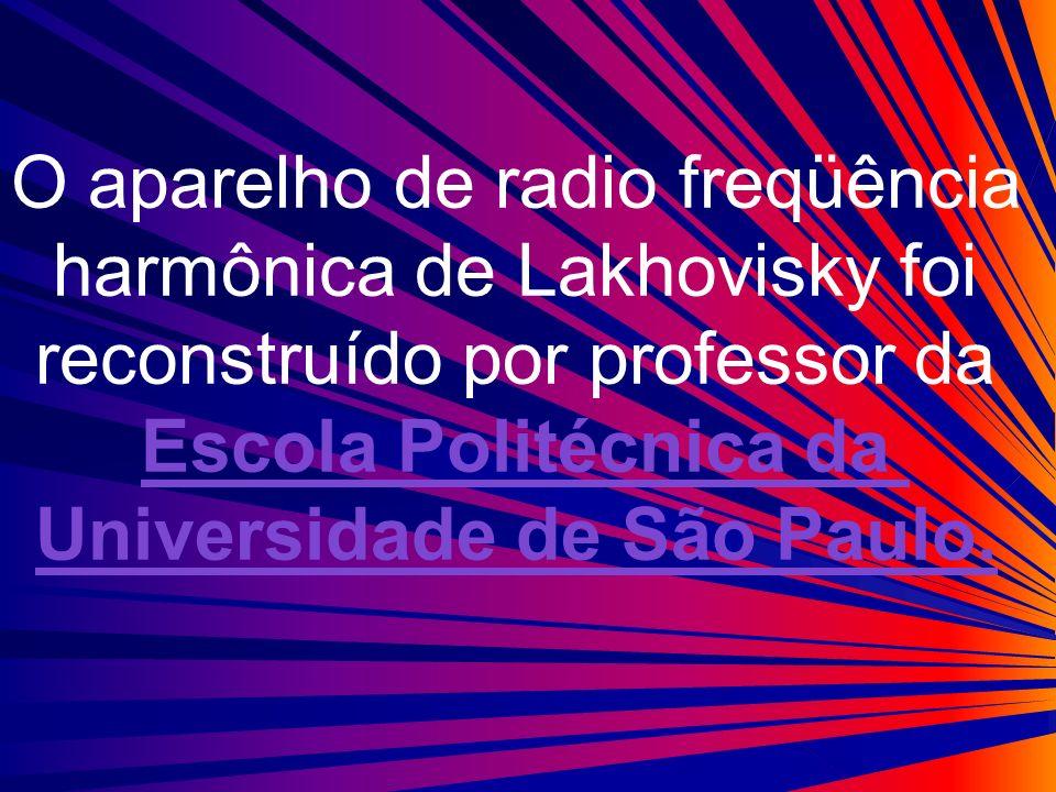 O aparelho de radio freqüência harmônica de Lakhovisky foi