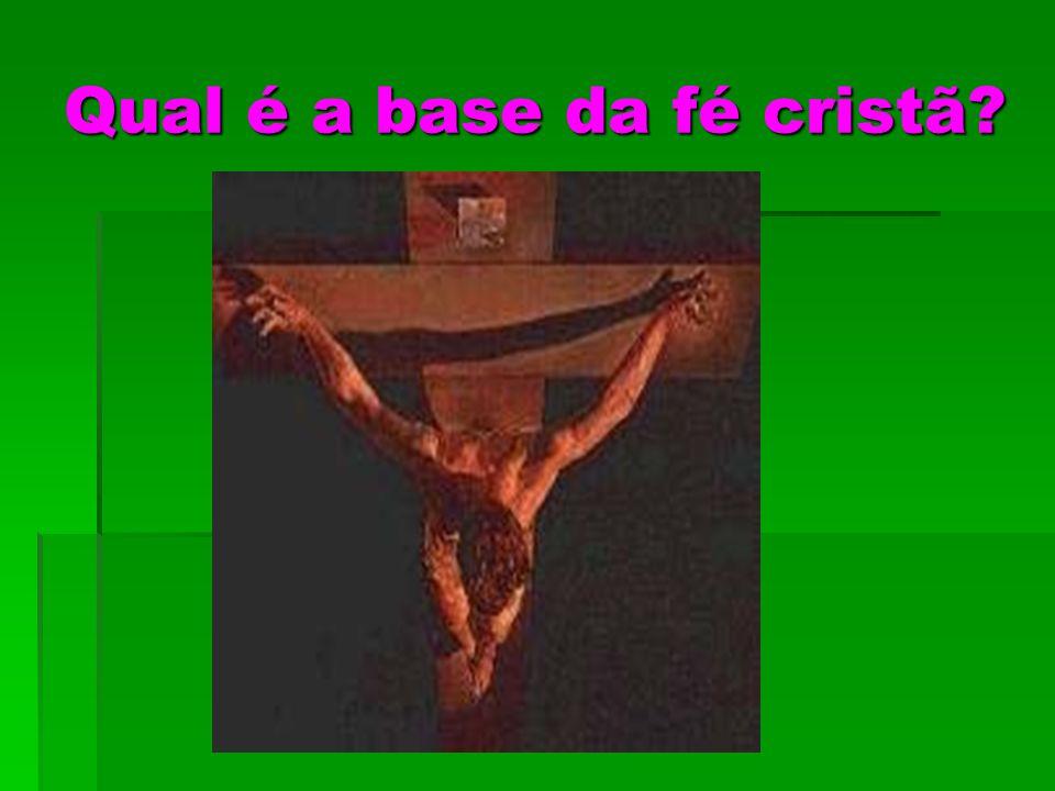 Qual é a base da fé cristã