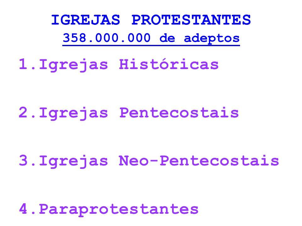 IGREJAS PROTESTANTES 358.000.000 de adeptos