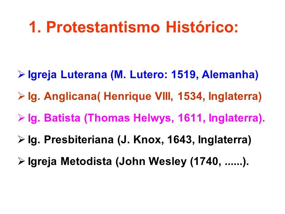 1. Protestantismo Histórico: