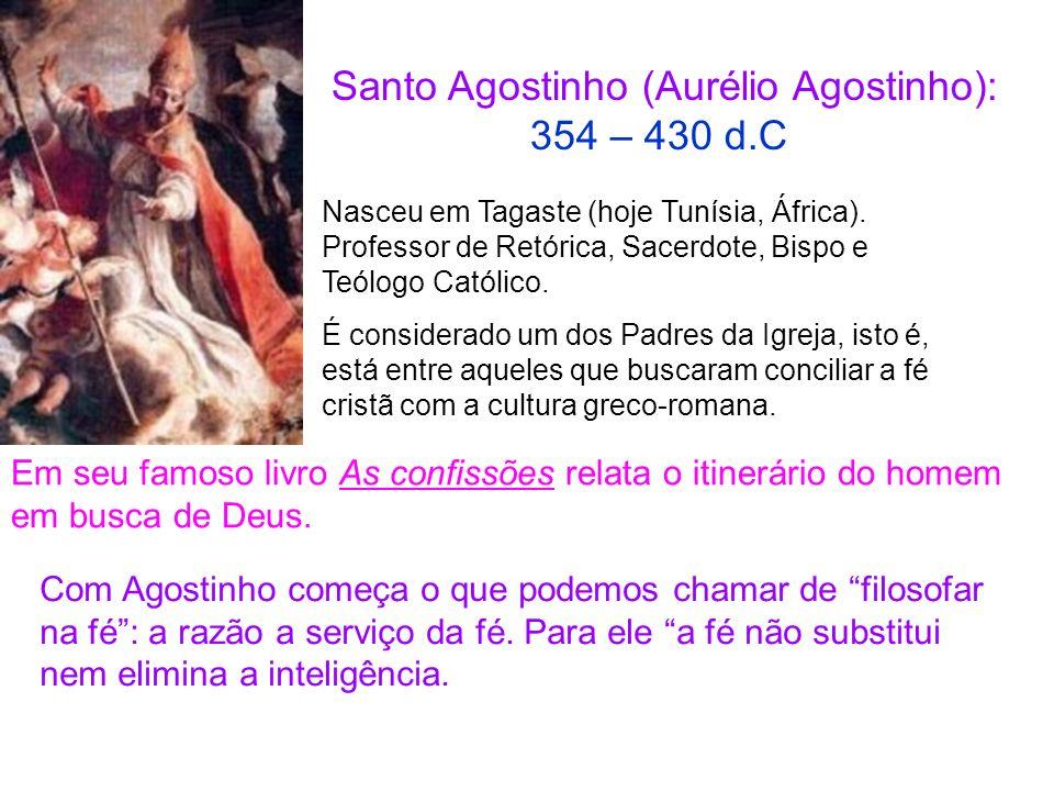 Santo Agostinho (Aurélio Agostinho): 354 – 430 d.C