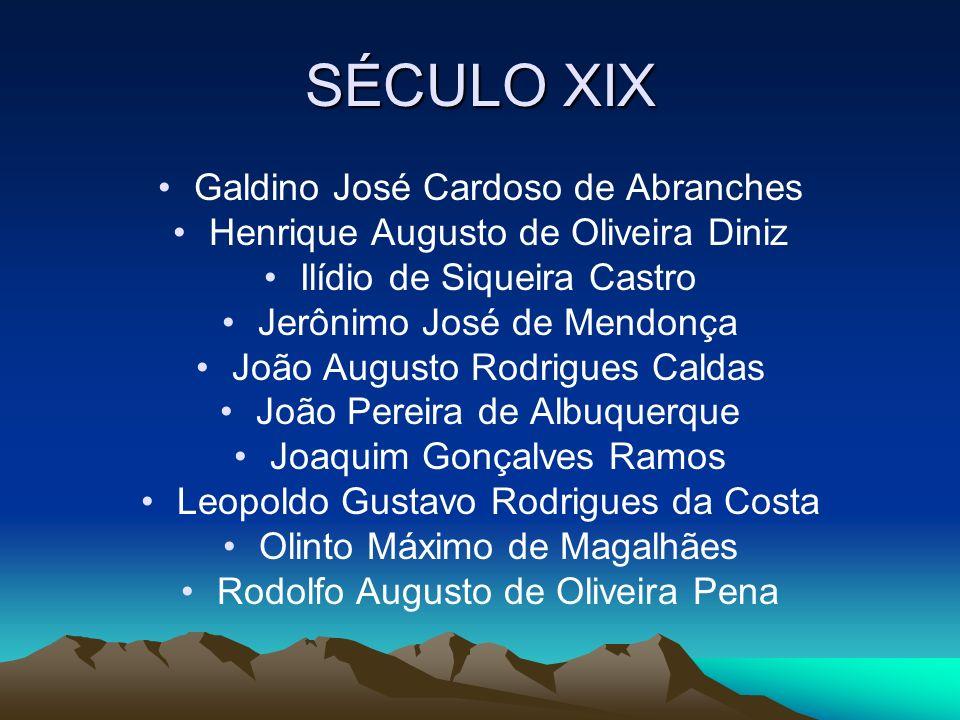 SÉCULO XIX Galdino José Cardoso de Abranches
