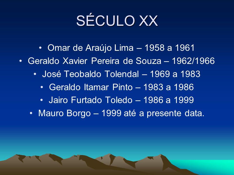 SÉCULO XX Omar de Araújo Lima – 1958 a 1961
