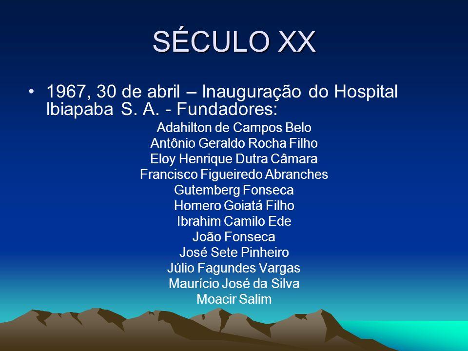 SÉCULO XX 1967, 30 de abril – Inauguração do Hospital Ibiapaba S. A. - Fundadores: Adahilton de Campos Belo.