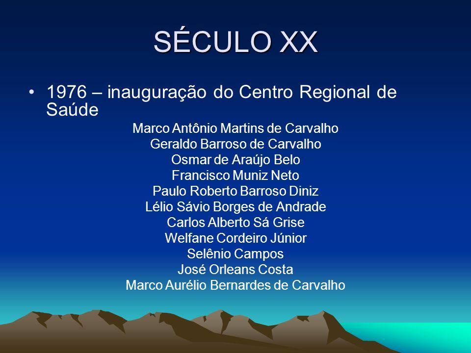SÉCULO XX 1976 – inauguração do Centro Regional de Saúde