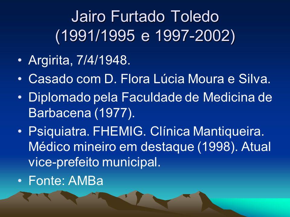 Jairo Furtado Toledo (1991/1995 e 1997-2002)