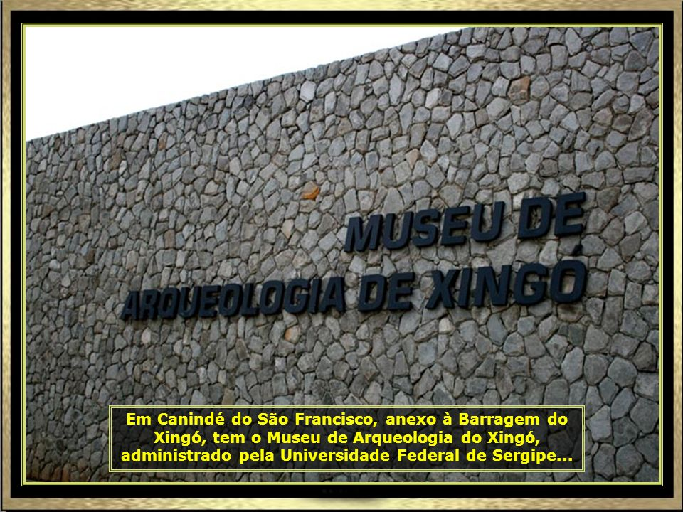 IMG_8440 - ARACAJU - CANYON DO XINGÓ - MUSEU DE ARQUEOLOGIA-690.jpg