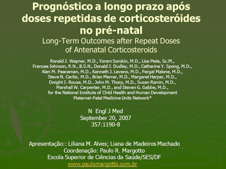 Prognóstico a longo prazo após doses repetidas de corticosteróides no pré-natal Long-Term Outcomes after Repeat Doses of Antenatal Corticosteroids