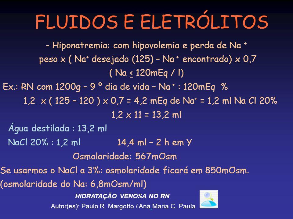 FLUIDOS E ELETRÓLITOS - Hiponatremia: com hipovolemia e perda de Na +