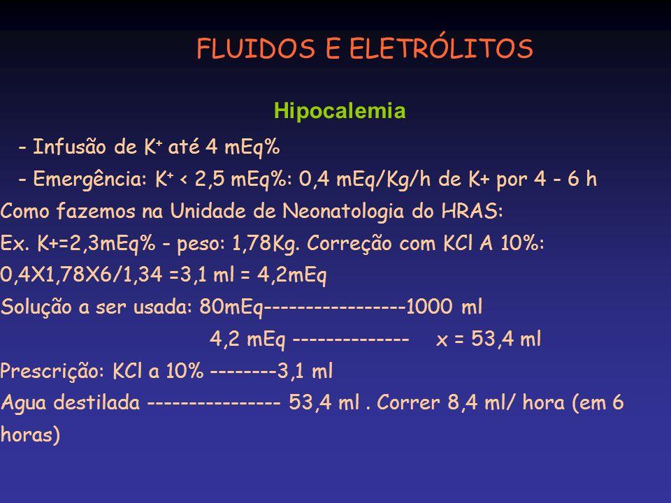 FLUIDOS E ELETRÓLITOS Hipocalemia - Infusão de K+ até 4 mEq%
