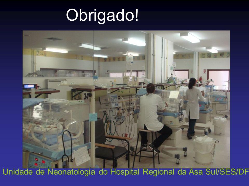Obrigado! Unidade de Neonatologia do Hospital Regional da Asa Sul/SES/DF