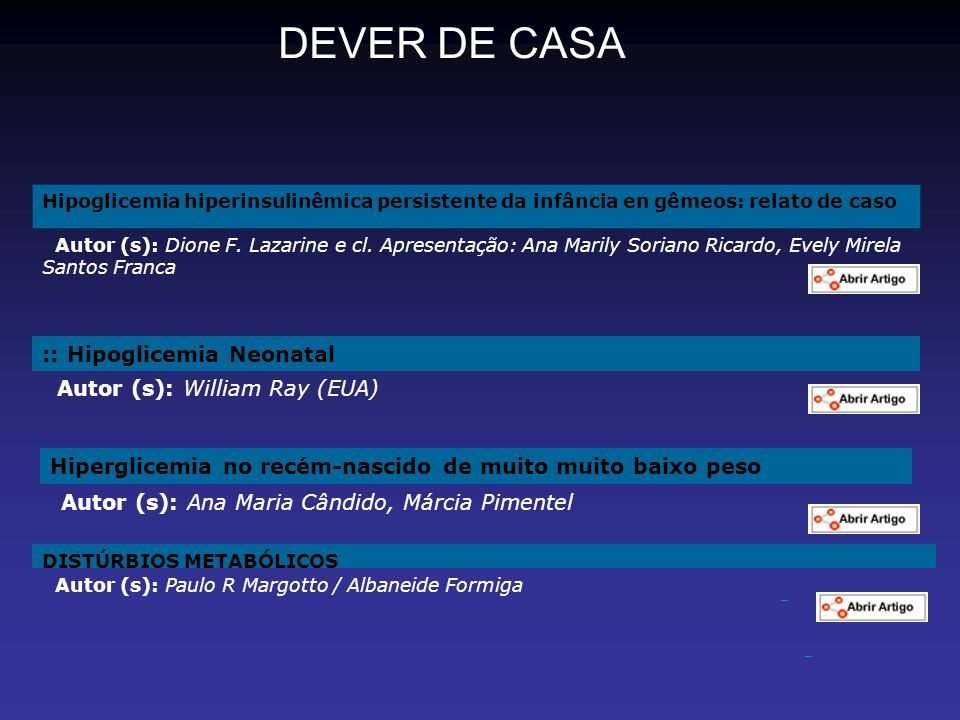 DEVER DE CASA :: Hipoglicemia Neonatal Autor (s): William Ray (EUA)