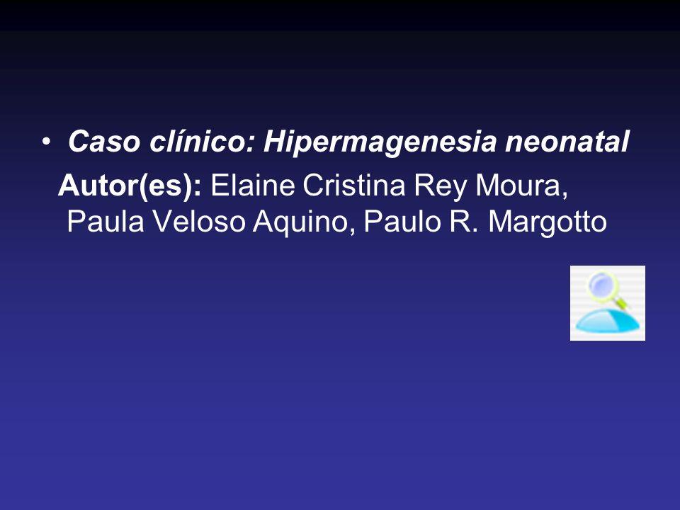 Caso clínico: Hipermagenesia neonatal