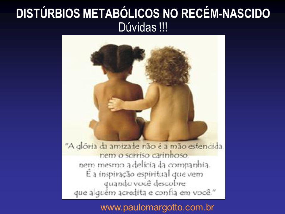 DISTÚRBIOS METABÓLICOS NO RECÉM-NASCIDO Dúvidas !!!