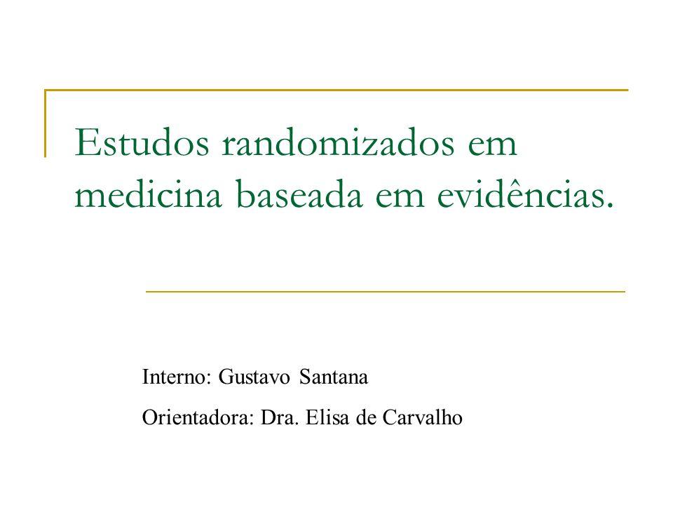 Estudos randomizados em medicina baseada em evidências.